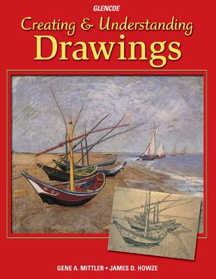 Creating & Understanding Drawings - Mittler, Gene A, and Howze, James D