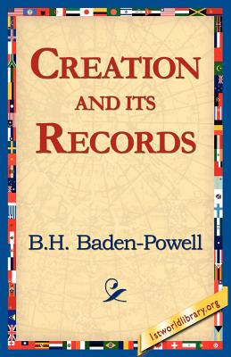 Creation and Its Records - Badhen-Powell, B H