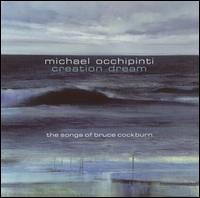 Creation Dream: The Songs of Bruce Cockburn - Michael Occhipinti
