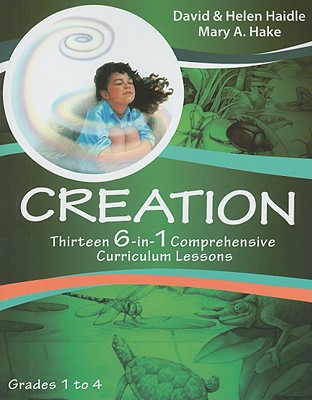 Creation: Thirteen 6-In-1 Comprehensive Curriculum Lessons, Grades 1-4 - Hake, Mary A