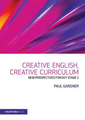 Creative English, Creative Curriculum - Gardner, Paul