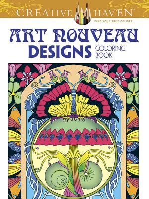 Creative Haven Art Nouveau Designs Collection Coloring Book - Dover Publications Inc, and Noble, Marty