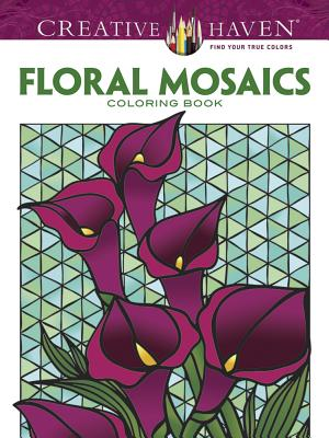 Creative Haven Floral Mosaics Coloring Book - Mazurkiewicz, Jessica