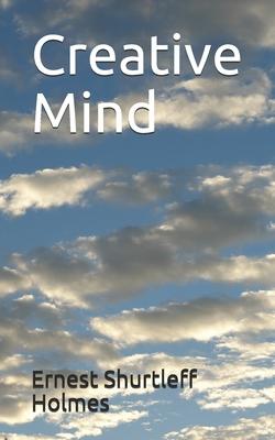 Creative Mind - Holmes, Ernest Shurtleff