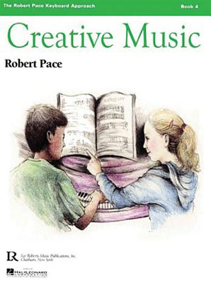 Creative Music: Book 4 - Pace, Robert