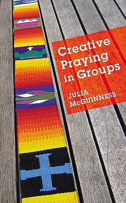 Creative Praying in Groups - McGuinness, Julia