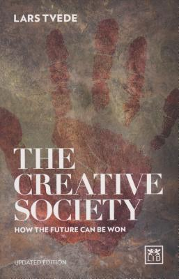 Creative Society: How the Future Can be Won 2016 - Tvede, Lars