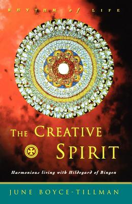Creative Spirit: Harmonious Living with Hildegard of Bingen - Boyce-Tillman, June