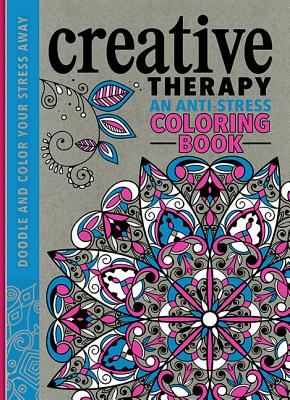 Creative Therapy: An Anti-Stress Coloring Book - Davies, Hannah, and Merritt, Richard, and Taylor, Jo
