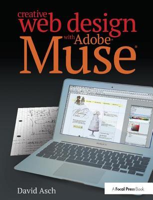 Creative Web Design with Adobe Muse - Asch, David