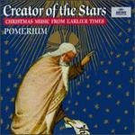 Creator of the Stars: Christmas Music from Earlier Times - Pomerium
