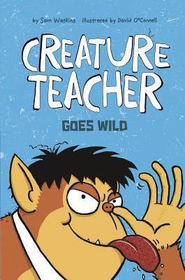Creature Teacher Goes Wild - Watkins, Sam