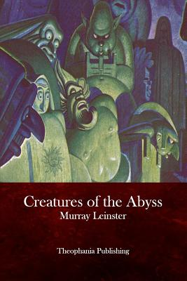Creatures of the Abyss - Leinster, Murray