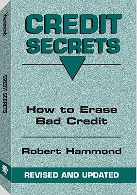 Credit Secrets: How to Erase Bad Credit - Hammond, Bob