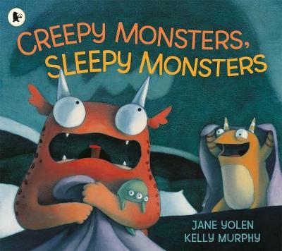Creepy Monsters, Sleepy Monsters - Yolen, Jane
