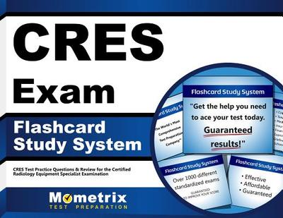 Cres Exam Flashcard Study System: Cres Test Practice Questions & Review for the Certified Radiology Equipment Specialist Examination - Editor-Cres Exam Secrets