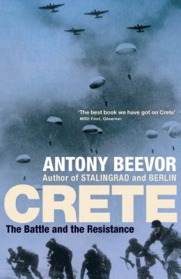 Crete: The Battle and the Resistance - Beevor, Antony