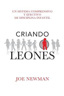 Criando Leones - Bulgach, Gustavo (Translated by), and Santiago, Julie (Translated by), and Newman, Joe
