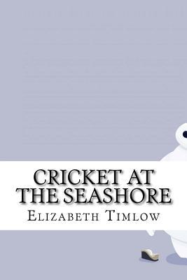 Cricket at the Seashore - Timlow, Elizabeth Westyn