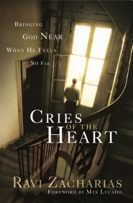 Cries of the Heart - Zacharias, Ravi K