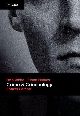 Crime and Criminology - White, Rob, Dr.
