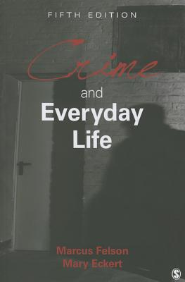 Crime and Everyday Life - Felson, Marcus, and Eckert, Mary A