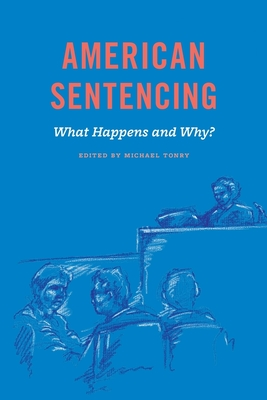 Crime and Justice, Volume 48, Volume 48: American Sentencing - Tonry, Michael (Editor)
