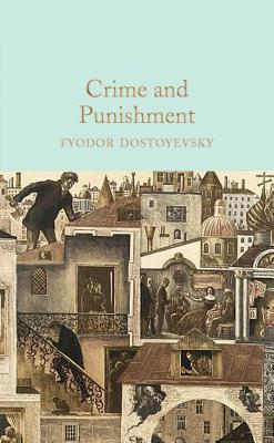 Crime and Punishment - Dostoevsky, Fyodor, and Francis, Oliver (Introduction by)