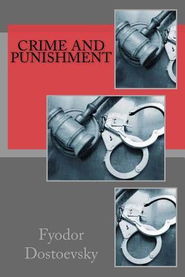Crime and Punishment - Dostoevsky, Fyodor, and Garnett, Constance
