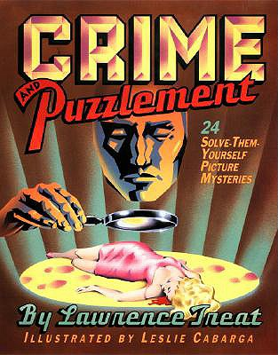 Crime and Puzzlement - Treat, Lawrence, and Cabarga, Leslie