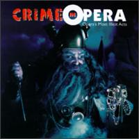 Crime in Opera - Opera's Most Illicit Acts - Anna Moffo (vocals); Carlo Bergonzi (vocals); Cesare Valletti (vocals); Christa Ludwig (vocals); Claude Dormoy (vocals);...