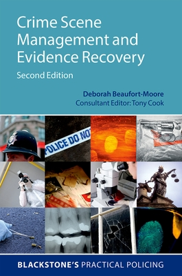 Crime Scene Management and Evidence Recovery - Beaufort-Moore, Deborah