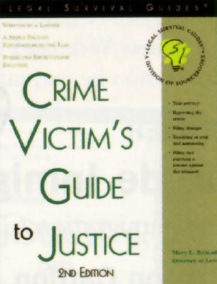 Crime Victim's Guide to Justice, 2e (Current for Any State) - Boland, Mary L, Atty.