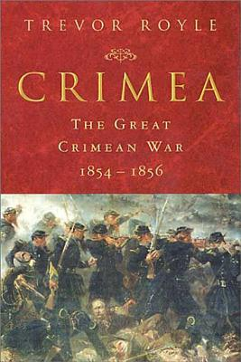 Crimea: The Great Crimean War 1854-1856 - Royle, Trevor