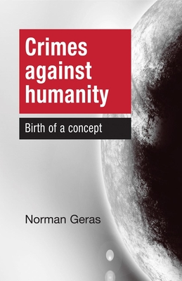Crimes Against Humanity - Geras, Norman