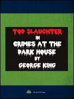 Crimes at the Dark House - George King