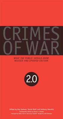Crimes of War: What the Public Should Know 2.0 - Gutman, Roy (Editor), and Rieff, David (Editor), and Dworkin, Anthony (Editor)