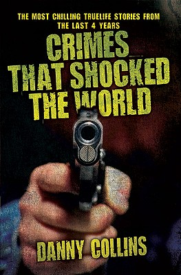 Crimes That Shocked the World - Collins, Danny