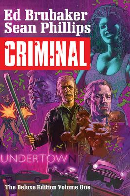Criminal Deluxe Edition Volume 1 - Brubaker, Ed, and Phillips, Sean