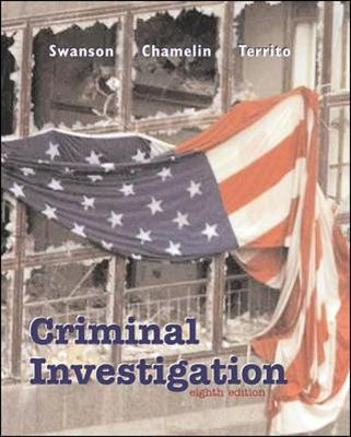 "Criminal Investigation with Free ""Making the Grade"" Student CD-ROM - Swanson, Charles R, and Territo, Leonard, and Chamelin, Neil C"