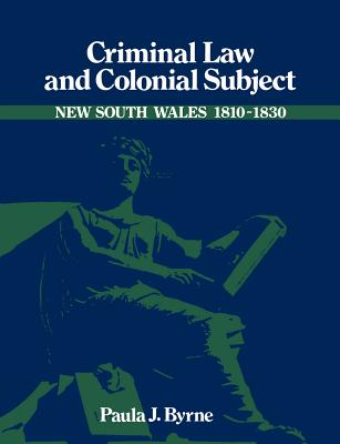 Criminal Law and Colonial Subject - Byrne, Paula Jane