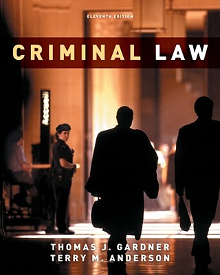 Criminal Law - Gardner, Thomas J, and Anderson, Terry M