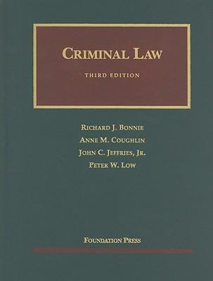 Criminal Law - Bonnie, Richard J, and Coughlin, Anne M, and Jeffries, John C, Jr.