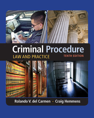 Criminal Procedure: Law and Practice - Hemmens, Craig, and Del Carmen, Rolando V.