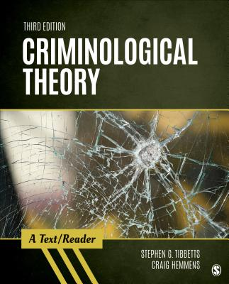 Criminological Theory: A Text/Reader - Tibbetts, Stephen G, and Hemmens, Craig T, Dr.