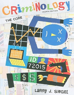 Criminology: The Core - Siegel, Larry J
