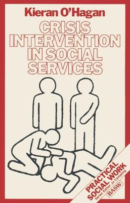 Crisis Intervention in Social Services - O'Hagan, Kieran