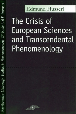 Crisis of European Sciences and Transcendental Phenomenology - Husserl, Edmund
