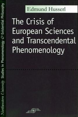 Crisis of European Sciences and Transcendental Phenomenology - Husserl, Edmund