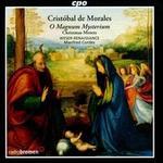 Cristóbal de Morales: O magnum mysterium